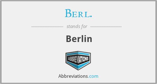 Berl. - Berlin