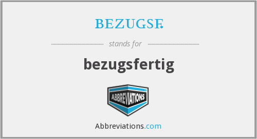 What does BEZUGSF. stand for?