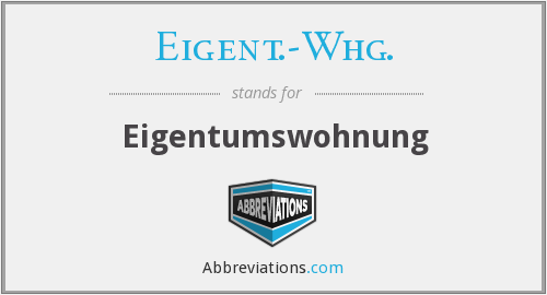 What does EIGENT.-WHG. stand for?
