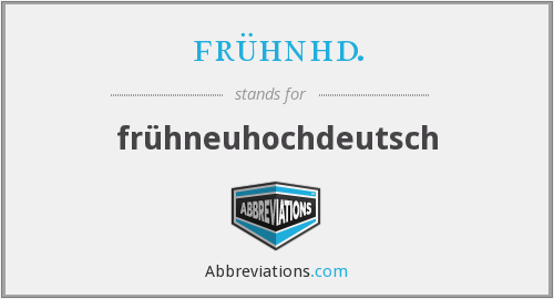 What does FRÜHNHD. stand for?