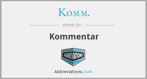 What is the abbreviation for kommentar?