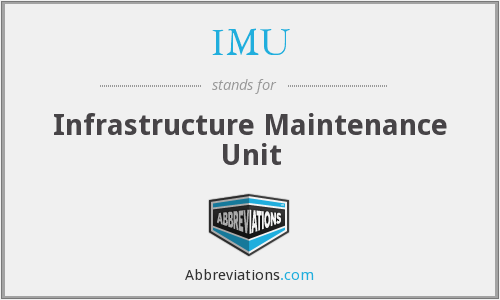 IMU - Infrastructure Maintenance Unit