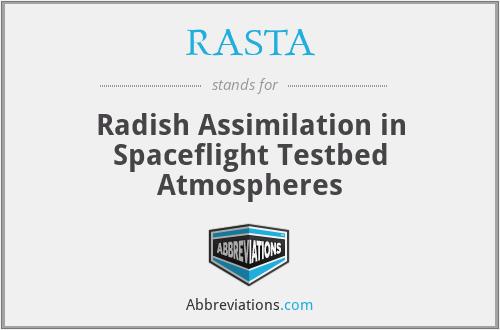 RASTA - Radish Assimilation in Spaceflight Testbed Atmospheres