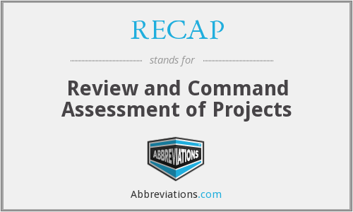 RECAP - Review and Command Assessment of Projects