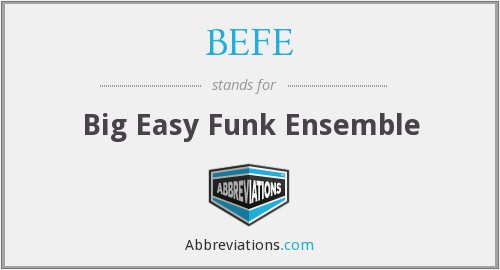 What does BEFE stand for?