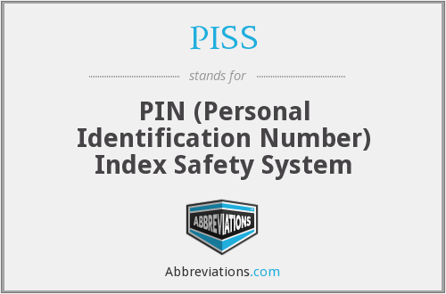 PISS - PIN (Personal Identification Number) Index Safety System