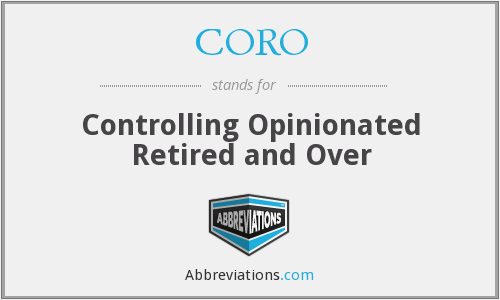 CORO - Controlling Opinionated Retired and Over