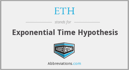 ETH - Exponential Time Hypothesis