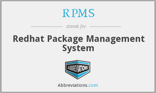 What does RPMS stand for?