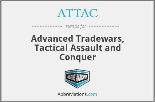 ATTAC - Advanced Tradewars, Tactical Assault and Conquer