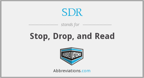 SDR - Stop, Drop, and Read