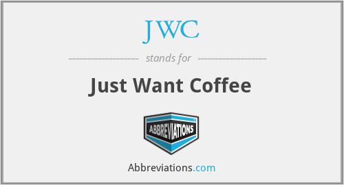 JWC - Just Want Coffee