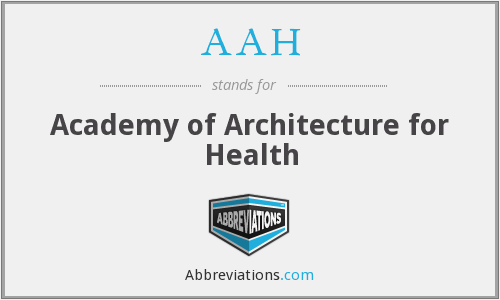 AAH - Academy of Architecture for Health
