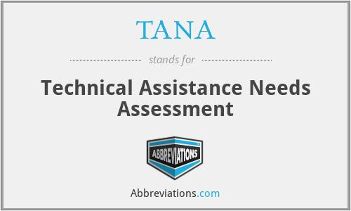 TANA - Technical Assistance Needs Assessment