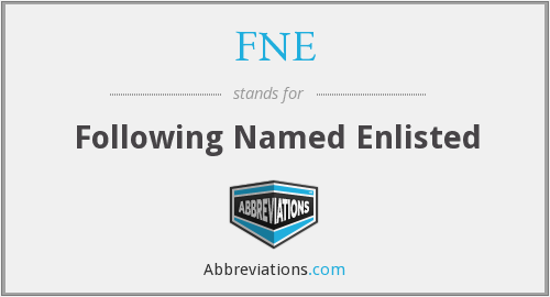 FNE - Following Named Enlisted