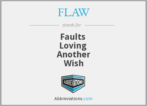 FLAW - Faults  Loving  Another Wish
