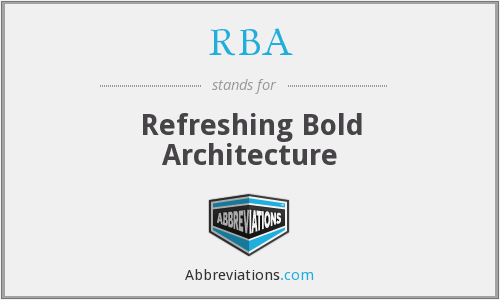 RBA - Refreshing Bold Architecture
