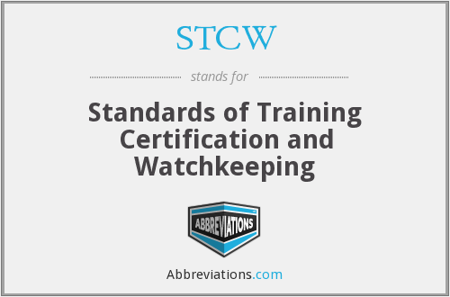 STCW - Standards of Training Certification and Watchkeeping