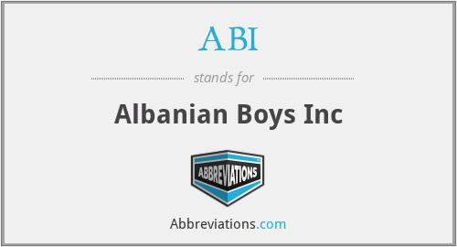 ABI - Albanian Boys Inc