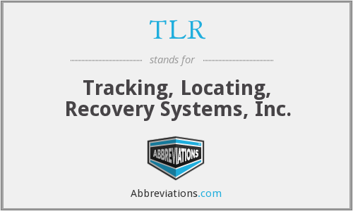 TLR - Tracking, Locating, Recovery Systems, Inc.