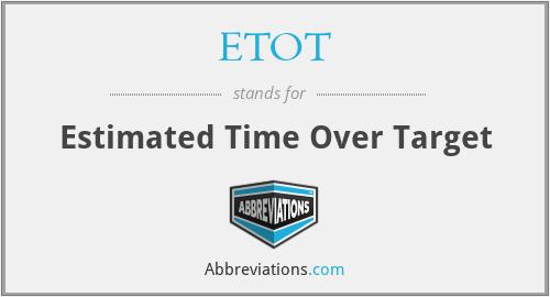 ETOT - Estimated Time Over Target