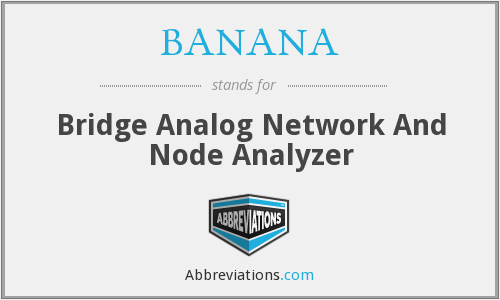 BANANA - Bridge Analog Network And Node Analyzer