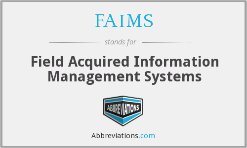 FAIMS - Field Acquired Information Management Systems