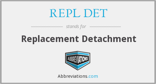 What does REPL DET stand for?