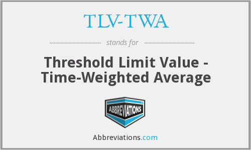 TLV-TWA - Threshold Limit Value - Time-Weighted Average