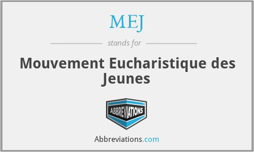 MEJ - Mouvement Eucharistique des Jeunes
