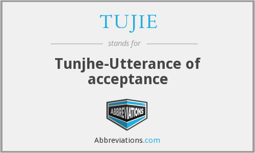 TUJIE - Tunjhe-Utterance of acceptance