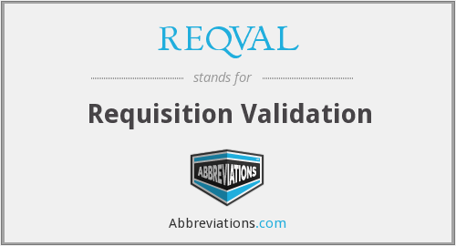 REQVAL - Requisition Validation