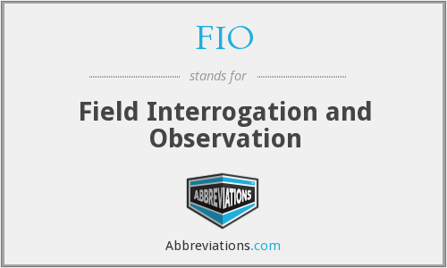 FIO - Field Interrogation and Observation