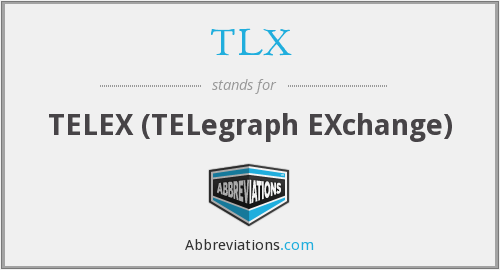 TLX - TELEX (TELegraph EXchange)