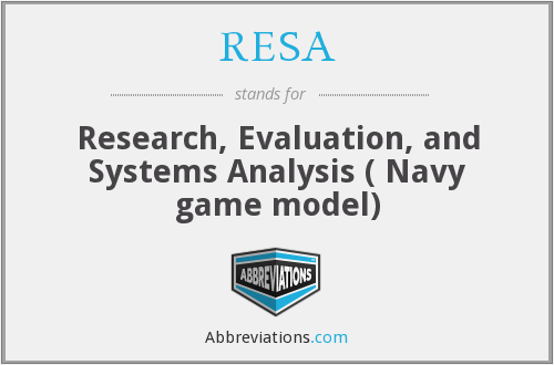 RESA - Research, Evaluation, and Systems Analysis ( Navy game model)