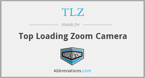 TLZ - Top Loading Zoom Camera