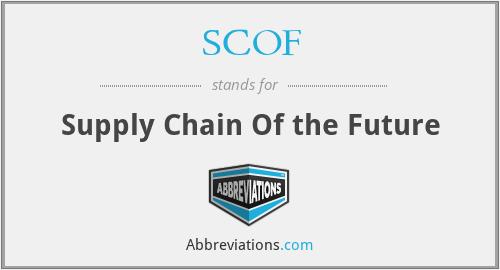 SCOF - Supply Chain Of the Future
