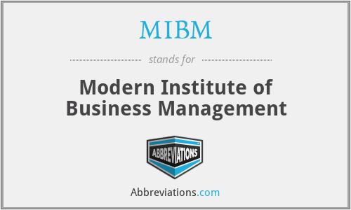 MIBM - Modern Institute of Business Management
