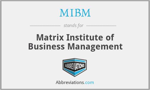 MIBM - Matrix Institute of Business Management