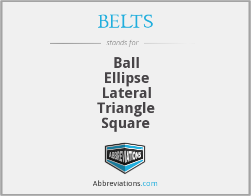 BELTS - Ball Ellipse Lateral Triangle Square