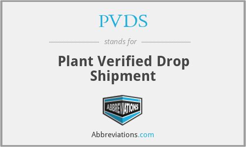 PVDS - Plant Verified Drop Shipment