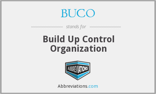 BUCO - Build Up Control Organization