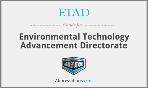 ETAD - Environmental Technology Advancement Directorate