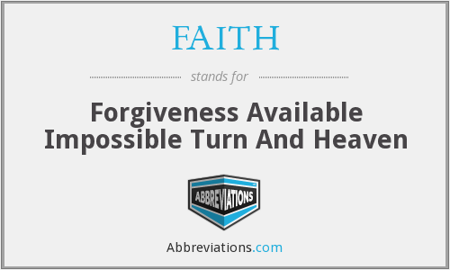 FAITH - Forgiveness Available Impossible Turn And Heaven