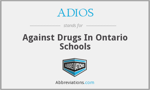 ADIOS - Against Drugs In Ontario Schools