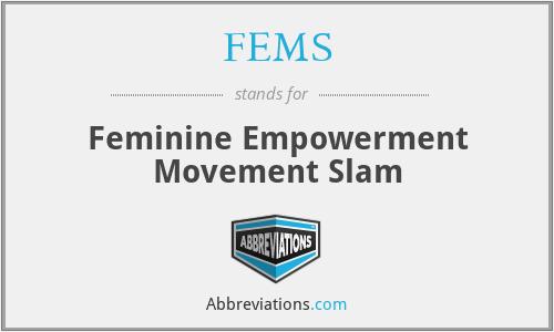 FEMS - Feminine Empowerment Movement Slam