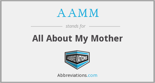 AAMM - All About My Mother