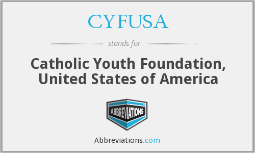 CYFUSA - Catholic Youth Foundation, United States of America