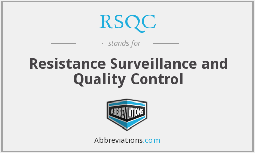 RSQC - Resistance Surveillance and Quality Control