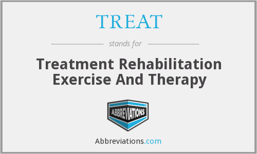 TREAT - Treatment Rehabilitation Exercise And Therapy